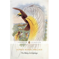 The Malay Archipelago by Wallace Alfred Russel, 9780141394404