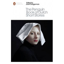 The Penguin Book of Dutch Short Stories by Joost Zwagerman, 9780141395722