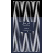 Fear and Trembling: Dialectical Lyric by Johannes De Silentio by Soren Kierkegaard, 9780141395883