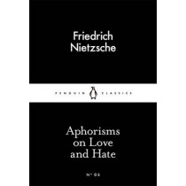 Aphorisms on Love and Hate by Friedrich Nietzsche, 9780141397900
