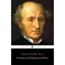 On Liberty and the Subjection of Women by John Stuart Mill, 9780141441474