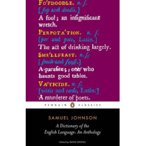 A Dictionary of the English Language: an Anthology by Samuel Johnson, 9780141441573