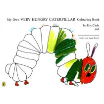 My Own Very Hungry Caterpillar Colouring Book by Eric Carle, 9780141500683