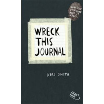Wreck This Journal: To Create is to Destroy, Now With Even More Ways to Wreck! by Keri Smith, 9780141976143