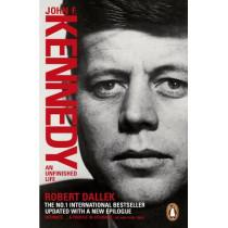 John F. Kennedy: An Unfinished Life 1917-1963 by Robert Dallek, 9780141976587