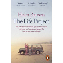 The Life Project: The Extraordinary Story of Our Ordinary Lives by Helen Pearson, 9780141976617