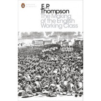The Making of the English Working Class by E. P. Thompson, 9780141976952