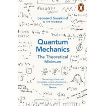 Quantum Mechanics: The Theoretical Minimum by Leonard Susskind, 9780141977812