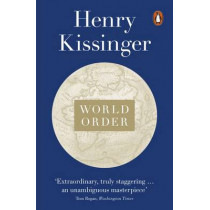 World Order: Reflections on the Character of Nations and the Course of History by Henry Kissinger, 9780141979007
