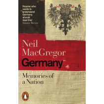Germany: Memories of a Nation by Neil MacGregor, 9780141979786