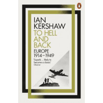 To Hell and Back: Europe, 1914-1949 by Ian Kershaw, 9780141980430