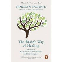 The Brain's Way of Healing: Stories of Remarkable Recoveries and Discoveries by Norman Doidge, 9780141980805