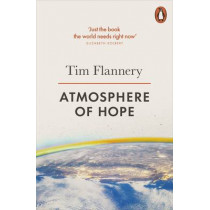 Atmosphere of Hope: Solutions to the Climate Crisis by Tim Flannery, 9780141981048