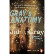 Gray's Anatomy: Selected Writings by John Gray, 9780141981116