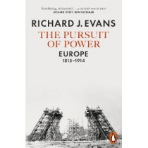 The Pursuit of Power: Europe, 1815-1914 by Richard J. Evans, 9780141981147