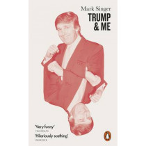 Trump and Me by Mark Singer, 9780141984896