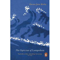 The Optician of Lampedusa by Emma-Jane Kirby, 9780141985220