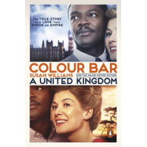 Colour Bar: The Triumph of Seretse Khama and His Nation by Susan Williams, 9780141985701