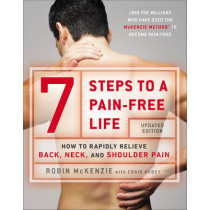 7 Steps to a Pain-Free Life: How to Rapidly Relieve Back, Neck and Shoulder Pain by Robin McKenzie, 9780142180693