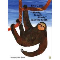 """slowly, Slowly, Slowly,"" Said the Sloth by Eric Carle, 9780142408476"