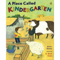 A Place Called Kindergarten by Jessica Harper, 9780142411742