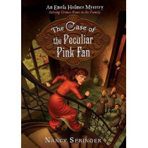 The Case of the Peculiar Pink Fan: An Enola Holmes Mystery by Nancy Springer, 9780142415177