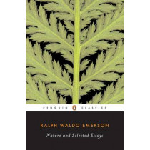 Nature and Selected Essays by Ralph Waldo Emerson, 9780142437629