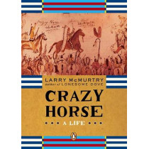 Crazy Horse: A Life by Larry McMurtry, 9780143034803
