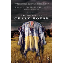 Journey of Crazy Horse, the by Joseph M Marshall, 9780143036210