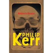 Hitler's Peace: A Novel of the Second World War by Philip Kerr, 9780143036951