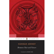 Between Past and Future by Hannah Arendt, 9780143104810