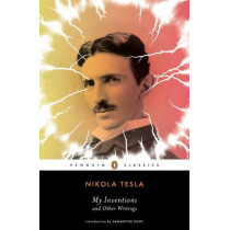 My Inventions and Other Writings by Nikola Tesla, 9780143106616