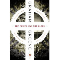 The Power and the Glory by Graham Greene, 9780143107552