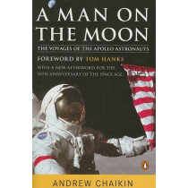 A Man on the Moon: The Voyages of the Apollo Astronauts by Andrew Chaikin, 9780143112358