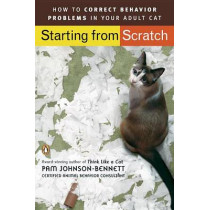 Starting from Scratch: How to Correct Behavior Problems in Your Adult Cat by Pam Johnson-Bennett, 9780143112501