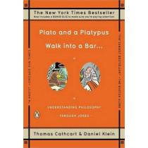 Plato and A Platypus Walk into A Bar by Thomas Cathcart, 9780143113874