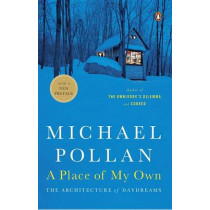 A Place of My Own: The Architecture of Daydreams by Michael Pollan, 9780143114741
