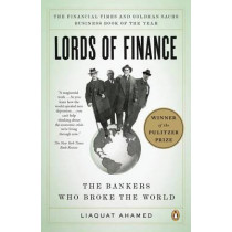 Lords of Finance: The Bankers Who Broke the World by Liaquat Ahamed, 9780143116806