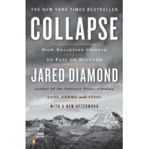 Collapse: How Societies Choose to Fail or Succeed by Jared Diamond, 9780143117001