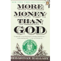 More Money Than God: Hedge Funds and the Making of a New Elite by Sebastian Mallaby, 9780143119418