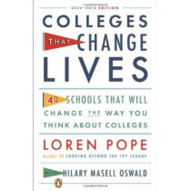 Colleges That Change Lives: 40 Schools That Will Change the Way You Think about College by Loren Pope, 9780143122302