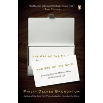 The Art of the Sale: Learning from the Masters about the Business of Life by Philip Delves Broughton, 9780143122760