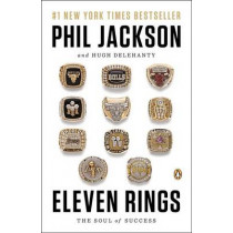 Eleven Rings: The Soul of Success by Phil Jackson, 9780143125341