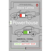 The Powerhouse: America, China and the Great Battery War by Steve Levine, 9780143128328