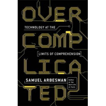 Overcomplicated by Samuel Arbesman, 9780143131304