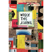 Wreck This Journal: Now in Color by Keri Smith, 9780143131663