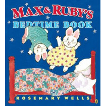 Max and Ruby's Bedtime Book by Rosemary Wells, 9780147517463