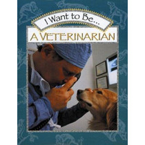 I Want to Be a Veterinarian by Stephanie Maze, 9780152019655