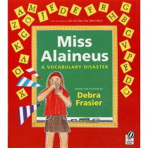 Miss Alaineus: A Vocabulary Disaster by Debra Frasier, 9780152060534