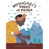 Wangari's Trees of Peace by Jeanette Winter, 9780152065454